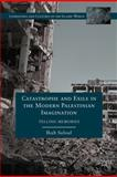 Catastrophe and Exile in the Modern Palestinian Imagination : Telling Memories, Saloul, Ihab, 1137001372