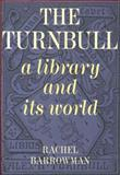 Turnbull, A Library and Its World : A History and Overview of NZ's Most Famous Library, Barrowman, Rachel, 1869401379