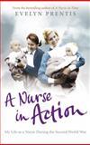A Nurse in Action, Evelyn Prentis, 0091941377