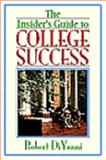 The Insider's Guide to College Success, DiYanni, Robert, 020526137X