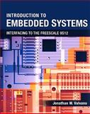 Introduction to Embedded Systems : Interfacing to the Freescale 9S12, Valvano, Jonathan W., 049541137X