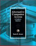 Alternate Computer Access : A Guide to Selection, Anson, Denis K., 0803601379