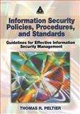 Information Security Policies, Procedures, and Standards : Guidelines for Effective Information Security Management, Peltier, Thomas R., 0849311373
