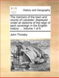 The Memoirs of the Town and County of Leicester, John Throsby, 1140721372