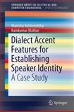 Dialect Accent Features for Establishing Speaker Identity : A Case Study, Kulshreshtha, Manisha and Mathur, Ramkumar, 1461411378
