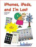 IPhones, IPads, and I'm Lost, Bob Cohen, 1495931374