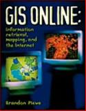 GIS Online : Information Retrieval, Mapping, and the Internet, Plewe, Brandon, 1566901375