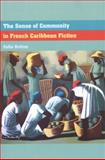 The Sense of Community in French Caribbean Fiction, Britton, Celia, 1846311373