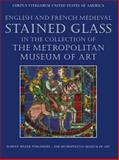 English and French Medieval Stained Glass in the Collection of the Metropolitan Museum of Art, Clark, C., 1872501370