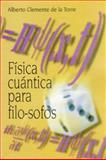 Física Cuántica para Filo-Sofos, Torre, Alberto Clemente de la, 9505571372