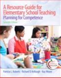 A Resource Guide for Elementary School Teaching : Planning for Competence, Roberts, Patricia L. and Moore, Kay M., 0131381377