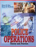 Police Operations : Theory and Practice, Wrobleski, Henry M. and Hess, Karen M., 0534551378