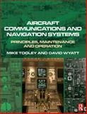 Aircraft Communications and Navigation Systems : Principles, Maintenance and Operation, Tooley, Mike and Wyatt, David, 0750681373
