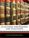 Selections for Reading and Elocution, Joseph Wadsworth Keene, 1145381375