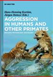 Aggression in Humans and Primates : Biology, Psychology, Sociology, , 3110291371
