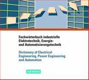Fachworterbuch Industrielle Elektrotechnik, Energie und Automatisierungstechnik, , 3895781371