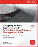 Designing an IAM Framework with Oracle Identity and Access Management Suite, Scheidel, Jeff, 0071741372