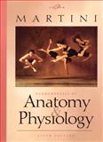 Fundamentals of Anatomy and Physiology, Martini, Frederic H., 0130901377