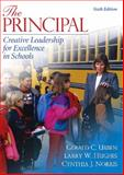 The Principal : Creative Leadership for Excellence in Schools, Ubben, Gerald C. and Hughes, Larry W., 020548137X