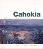 Cahokia : Mirror of the Cosmos, Chappell, Sally A. Kitt, 0226101371