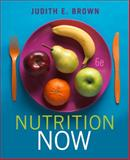 Nutrition Now, Brown, Judith E., 0538741376