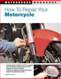 How to Repair Your Motorcycle, Charles Everitt, 0760331375
