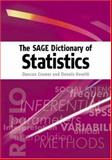 The SAGE Dictionary of Statistics : A Practical Resource for Students in the Social Sciences, Cramer, Duncan and Howitt, Dennis Laurence, 0761941371