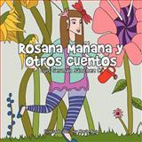 Rosana Mañana y Otros Cuentos, Luis Germán Sánchez Castro, 1463301375