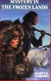 Mystery in the Frozen Lands, Martyn Godfrey, 1550281372