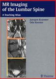 MR Imaging of the Lumbar Spine : A Teaching Atlas, Kraemer, Juergen and Koester, Odo, 1588901378
