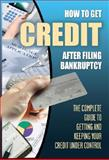 How to Get Credit after Filing Bankruptcy, Mitchell Wakem, 1601381379