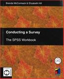 Conducting a Survey : The SPSS workbook, McCormack, Brenda and Hill, Liz, 1861521375