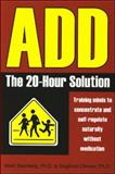 ADD - The 20-Hour Solution, Mark Steinberg and Siegfried Othmer, 1931741379