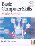 Basic Computer Skills Made Simple XP Version, Sherman, Jackie, 0750661372