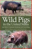 Wild Pigs in the United States : Their History, Comparative Morphology, and Current Status, Mayer, John J. and Brisbin, I. Lehr, 0820331376