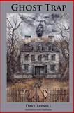 Ghost Trap, Dave Lowell, 1475031378