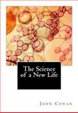 The Science of a New Life, John Cowan, 1491251379