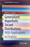 Generalized Hyperbolic Secant Distributions : With Applications to Finance, Fischer, Matthias J., 3642451373