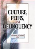 Culture, Peers, and Delinquency, Joseph R Ferrari, Clifford R O'Donnell, 0789021382