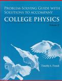 Problem-Solving Guide with Solutions Volume 2 for College Physics : Chapters 16-28, French, Timothy, 1464101388