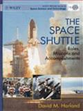 The Space Shuttle : Roles, Missions, and Accomplishments, Harland, David M., 0471981389