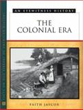 The Colonial Era, Jaycox, Faith, 0816041385