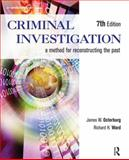 Criminal Investigation : A Method for Reconstructing the Past, Osterburg, James W. and Ward, Richard H., 1455731382
