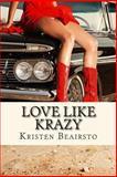 Love Like Krazy, Kristen Beairsto, 1479281387