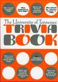 The University of Tennessee Trivia Book, Thomas Mattingly, 1588181383