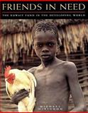 Friends in Need : The Kuwait Fund in the Developing World, McKinnon, Michael, 1860641385