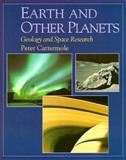 Earth and Other Planets : Geology and Space Research, Cattermole, Peter, 0195211383