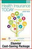 Health Insurance Today - Text and Workbook Package : A Practical Approach, Janet I. Beik AA  BA  MEd, 0323221386