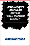 Jean-Jacques Rousseau and the 'Well-Ordered Society', Viroli, Maurizio, 0521531381