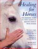 Healing for Horses, Margrit Coates, 0712601384